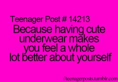 This doesn't go for just teenagers. It should be a relatable post because cute undies make you that much happier.