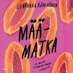 Määmatka ja muita sinkkuelämän ihmeitä - Äänikirja & E-kirja - Henriikka Rönkkönen - Storytel