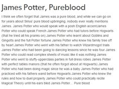 James Potter and yet that mattered not when he looked at Lily Evans. Because she stole his heart at the start.