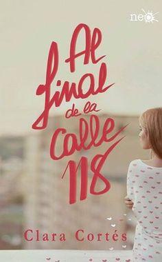 .:::::.Adicción literaria: literatura juvenil.:::::.: Reseña Al final de la calle 118, Clara Cortés