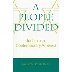 """""""A People Divided: Judaism in Contemporary America"""" by Jack Wertheimer"""