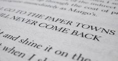you will go to the paper towns and you will never come back - Google Search