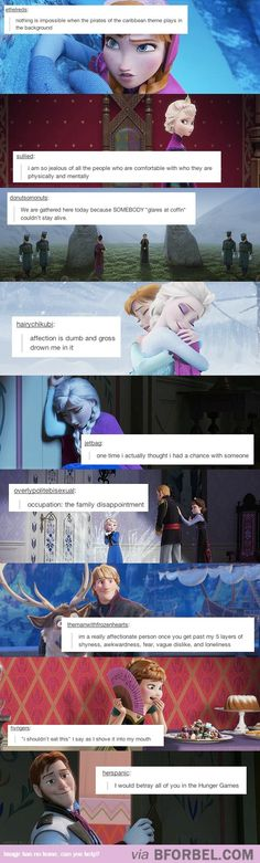 """Tumblr posts paired with frozen characters. Perfect. Too perfect! Lol """"id betray you all in the hunger games..."""""""