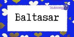 Conoce el significado del nombre Baltasar #NombresDeBebes #NombresParaBebes #nombresdebebe - http://www.tumaternidad.com/nombres-de-nino/baltasar/