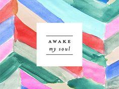 awake my soul by Jessica Bruggink