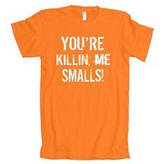 TeeShirtPalace You're Killin Me Smalls! American Apparel T-Shirt : American Apparel