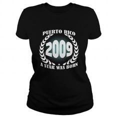Puerto Rico 2009 Year Shirts A star was born Tshirts Guys tee ladies tee Hoodie youth Sweat Shirt for Girl and Men and Family #PuertoRico https://www.fanprint.com/licenses/navy?ref=5750