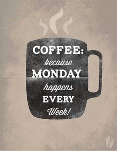 So should I pin this to my Coffee Humor board or my Monday board? I'll go with because Monday happens every week. Coffee Talk, Coffee Is Life, I Love Coffee, Coffee Break, My Coffee, Coffee Shop, Coffee Cups, Coffee Lovers, Coffee Signs