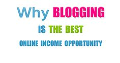 There are many ways to earn online. Blogging is by far the best online income opportunity. All you have to do is to is to write about something you know, something that is your passion and share it