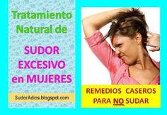 Como eliminar el sudor excesivo de las axilas en mujeres. Sí es posible el tratamiento natural con remedios caseros para quitar la sudoración excesiva en todo el cuerpo.