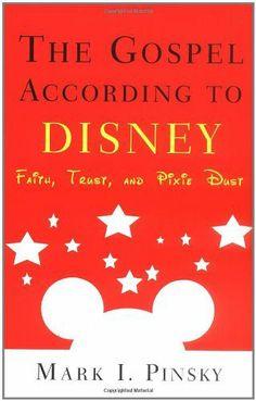 The Gospel According to Disney: Faith, Trust, and Pixie Dust, http://www.amazon.co.uk/dp/0664225918/ref=cm_sw_r_pi_awd_RvD.rb1T8XVBB