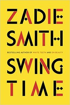 """#2: Swing Time by Zadie Smith.""""An ambitious, exuberant new novel moving from North West London to West Africa, from the multi-award-winning author of White Teeth and On Beauty."""""""
