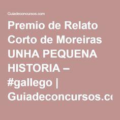Premio de Relato Corto de Moreiras UNHA PEQUENA HISTORIA – #gallego   Guiadeconcursos.com