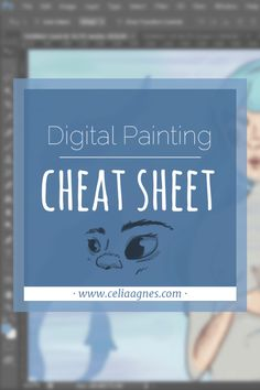 Digital Painting Cheat Sheet: The best digital painting tips, tricks, tutorials, and resources I've found so far. Always-up-to-date with new information and my favorite digital artists.