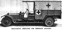 """Roll's Royce advertised this vehicle in """"The Autocar"""" in 1915. World War One Ambulances 