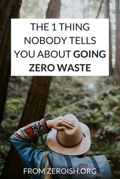The one thing nobody tells you about going zero waste