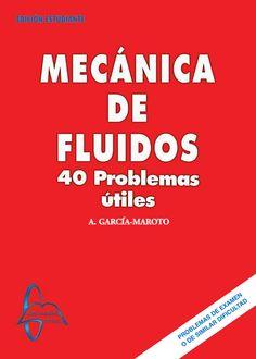 MECÁNICA DE FLUIDOS 40 Problemas Útiles Autor: Antonio García-Maroto   Editorial: García Maroto Editores ISBN: 9788493478537 ISBN ebook: 9788492976669 Páginas: 151 Área: Ciencias y Salud Sección: Física http://www.ingebook.com/ib/NPcd/IB_BooksVis?cod_primaria=1000187&codigo_libro=139