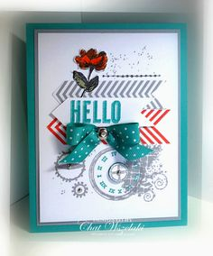 Clockworks and Oh Hello, Stampin' Up