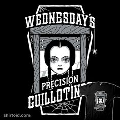 Wednesday's Guillotines | Shirtoid #addamsfamilyvalues #coffin #film #guillotine #movies #nemons #theaddamsfamily #tvshow #wednesdayaddams