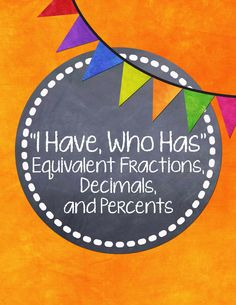 A fun game with equivalent fractions, decimals, and percentages! Your class will beg you to keep on playing.
