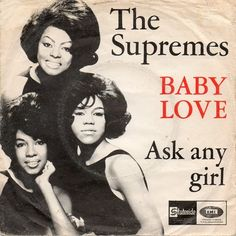 Supremes, The - Baby Love / Ask Any Girl (Vinyl) at Discogs 60s Icons, Motown, Baby Love, 1960s, Memories, England, Google Search, Board, Vintage