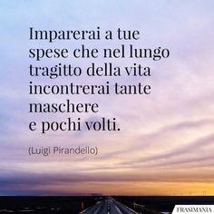 Frasi Celebri (brevi): 125 citazioni e aforismi da non perdere Motivational Phrases, Inspirational Quotes, Italian Quotes, Best Travel Quotes, Zodiac Quotes, My Mood, Note To Self, Thought Provoking, Beautiful Words