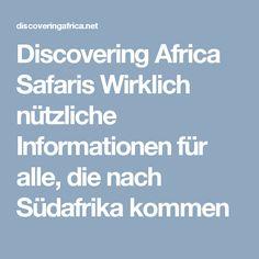 Discovering Africa Safaris Wirklich nützliche Informationen für alle, die nach Südafrika kommen Africa, Hai, Places To Visit
