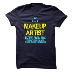 I am a Makeup Artist T-Shirts, Hoodies. GET IT ==► https://www.sunfrog.com/LifeStyle/I-am-a-Makeup-Artist-17982454-Guys.html?id=41382
