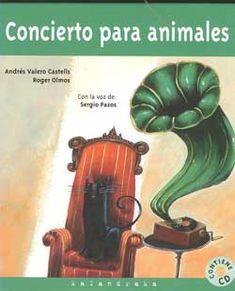 Valero, Andrés y Olmos, Roger. Concierto para animales. Pontevedra: Kalandraka. Disco Cd, Tapas, Dumb And Dumber, Musicals, Literature, History, Books, Kids, Google