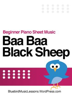Baa Baa, Black Sheep - Print Beginner Piano Sheet Music - Bluebird Blog #pianolessons Music Lessons For Kids, Music Lesson Plans, Piano Lessons, Kids Songs, Music Flashcards, Student Incentives, Music Theory Games, General Music Classroom, Music Tabs