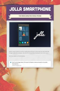 Jolla Smartphone Nokia's recent measure to sell its mobile phone division to Microsoft has warranted big changes within the company. See what the former Nokia employees have come up to.