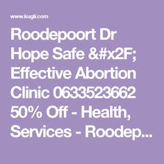 Roodepoort Dr Hope Safe / Effective Abortion Clinic 0633523662 50% Off - Health, Services - Roodepoort, Gauteng, South Africa - Kugli.com