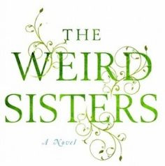 summer reading: The Weird Sisters book review