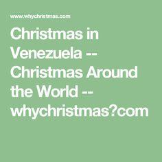Christmas in Venezuela -- Christmas Around the World -- whychristmas?com