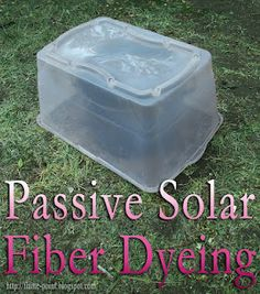 Passive Solar Fabric Dyeing aka how to easily dye fiber without heating up the house