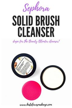 SEPHORA SOLID BRUSH CLEANER | Kate Loves Makeup | dupe for the Beauty Blender Solid Cleanser!
