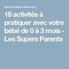 18 activités à pratiquer avec votre bébé de 0 à 3 mois - Les Supers Parents