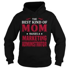 THE BEST KIND OF MOM RAISES A MARKETING ADMINISTRATOR T-SHIRT, HOODIE T-SHIRTS, HOODIES  ==►►CLICK TO ORDER SHIRT NOW #the #best #kind #of #mom #raises #a #marketing #administrator #t-shirt, #hoodie #CareerTshirt #Careershirt #SunfrogTshirts #Sunfrogshirts #shirts #tshirt #hoodie #sweatshirt #fashion #style