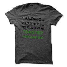 [Hot tshirt name ideas] Camping T-Shirt  Discount 5%  Humorous camping tshirt with quote campingwhere friends and marshmallows get toasted at the same time  Tshirt Guys Lady Hodie  TAG FRIEND SHARE and Get Discount Today Order now before we SELL OUT  Camping a rainbow leader