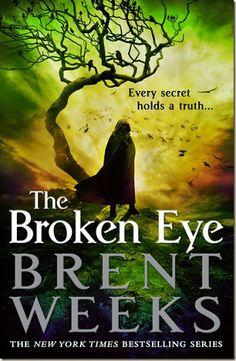 """Civilian Reader: Upcoming: """"The Broken Eye"""" by Brent Weeks (Orbit)"""