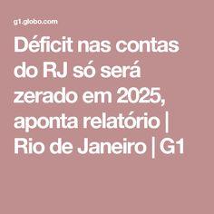 Déficit nas contas do RJ só será zerado em 2025, aponta relatório | Rio de Janeiro | G1