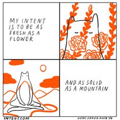 My intent is to be as fresh as a flower and as solid as a mountain. Weekly intent comic by Yumi Sakugawa, created for Intentblog.com.