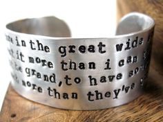 "This 1"" wide cuff has been hand-stamped by me with a portion of Belle's song from Disney's Beauty and the Beast: ""I want adventure in the great wide somewhere / I want it more than I can tell / And fo"
