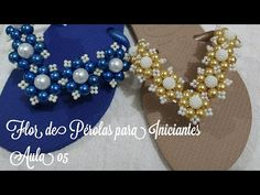 MODELINHO MÃE E FILHA PARA INICIANTES (AULA 06) - YouTube Seed Bead Flowers, Beaded Flowers, Seed Beads, Decorating Flip Flops, Bling Shoes, Beaded Crafts, Glass Slipper, Beading Patterns, Beaded Jewelry