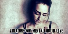 7 Reasons why men fall out of love | relationship problems, love tips, dating advice for women http://commitmentconnection.com/7-reasons-why-men-fall-out-of-love/