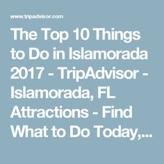 The Top 10 Things to Do in Islamorada 2017 - TripAdvisor - Islamorada, FL Attractions - Find What to Do Today, This Weekend, or in March