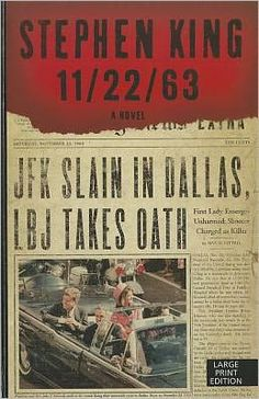 11/22/63 by Stephen King-- Amazing Historical fiction Science fiction