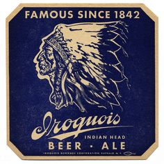 Iroquois Indian Head Beer & Ale. Iroquois Beverage Corporation, Buffalo, N.Y.