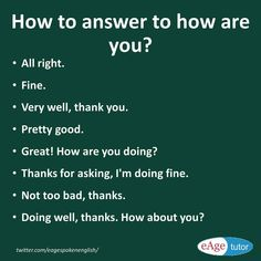 How to respond to how are you conversation starters? Learn different ways to ans… How to respond to how are you conversation starters? Learn different ways to answer how are you. English Conversation Learning, English Learning Spoken, Learn English Speaking, Learn English Grammar, Learn English Words, English Language Learning, Learn Spanish, English Sentences, English Vocabulary Words