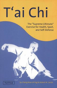 """T'ai Chi: The """"Supreme Ultimate"""" Exercise for Health, Sport, and Self-Defense by Cheng Man-Ch'ing. $14.74. 128 pages. Publisher: Tuttle Publishing; Original edition (December 20, 2011)"""